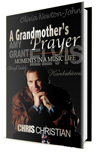 A Grandmother's Prayer: Moments in a Music Life by By Chris Christian with Bill Ireland